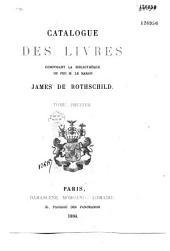 Catalogue des livres composant la bibliothèque de feu M. le baron James de Rothschild: Volume2