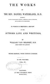 The Works of the Rev. Daniel Waterland, D. D.: To which is Prefixed a Review of the Author's Life and Writings, Volume 4