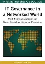 IT Governance in a Networked World: Multi-Sourcing Strategies and Social Capital for Corporate Computing