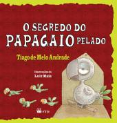 O segredo do papagaio pelado