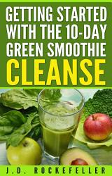 Getting Started With The 10 Day Green Smoothie Cleanse Book PDF