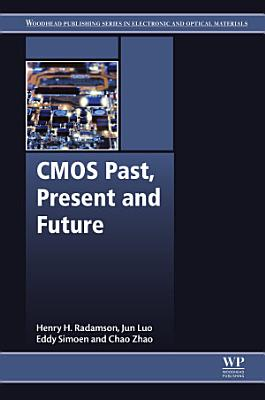 CMOS Past, Present and Future