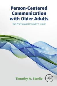 Person Centered Communication with Older Adults