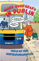 More Overheard in Dublin