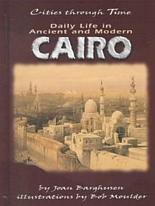 Daily Life in Ancient and Modern Cairo PDF