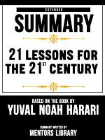 Extended Summary Of 21 Lessons For The 21st Century – Based On The Book By Yuval Noah Harari