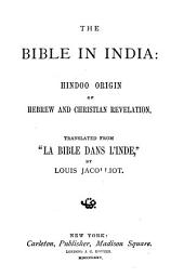 The Bible in India: Hindoo Origin of Hebrew and Christian Revelation