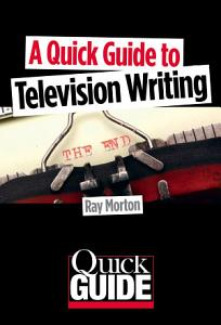 A Quick Guide to Television Writing Book