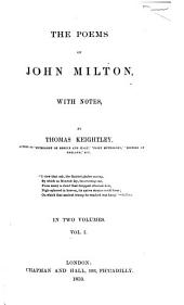 The Poems of John Milton: With Notes, Volume 1