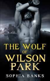 The Wolf Of Wilson Park: BWWM Shifter Erotica