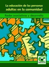 La Educación de las Personas Adultas en la Comunidad: Redes asociativas y desarrollo