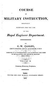 Course of Instruction Originally Composed for the Use of the Royal Engineer Department: Containing elementary fortification