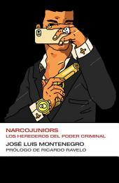 Narcojuniors: Los herederos del poder criminal