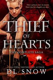 Thief of Hearts: The Complete Saga - Wanted, Unmasked, Avenged