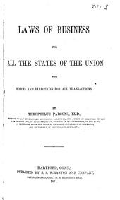 Laws of Business for All the States of the Union: With Forms and Directions for All Transactions