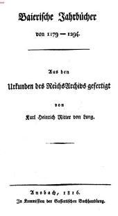 Baierische Jahrbücher von 1179 - 1294: aus den Urkunden des Reichs-Archivs gefertigt