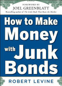 Download How to Make Money with Junk Bonds Book