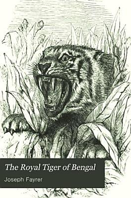The royal tiger of Bengal  his life and death PDF