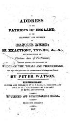 An Address To The Patriots Of England On The Illegality Of Easter Dues Or Exactions Tythes C Also Containing The Whole Of The Trials That Have Taken Place Since The Commencement Of This Contest Book PDF