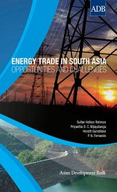 Energy Trade in South Asia: Opportunities and Challenges