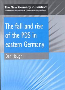 Fall and Rise of the PDS In Eastern Germany PDF