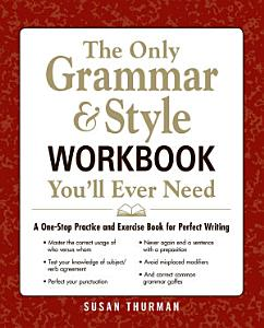 The Only Grammar   Style Workbook You ll Ever Need PDF