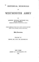 Historical Memorials of Westminster Abbey: Before and since the Reformation