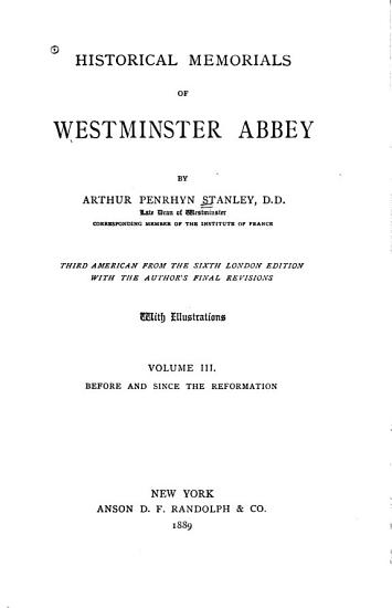 Historical Memorials of Westminster Abbey  Before and since the Reformation PDF