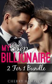 My Step Billionaire: 2 for 1 Steamy Step Romance Bundle