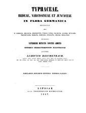 Typhaceae, Irideae, Narcissineae et Juncaceae in Flora germanica recensitae ergo in Germania, Helvetia, Pedemontio...