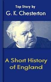 A Short History of England: Chesterton Top Collection