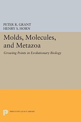 Molds  Molecules  and Metazoa