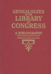 Genealogies in the Library of Congress: A Bibliography, Volume 4