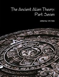 The Ancient Alien Theory Part Seven Book PDF