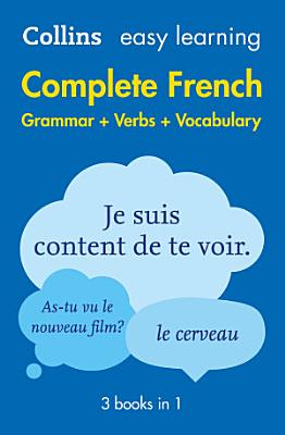 Easy Learning French Complete Grammar  Verbs and Vocabulary  3 books in 1   Collins Easy Learning French