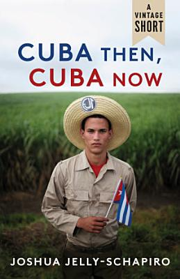Cuba Then  Cuba Now