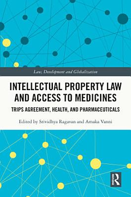 Intellectual Property Law and Access to Medicines PDF
