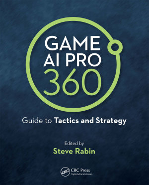 Game AI Pro 360  Guide to Tactics and Strategy