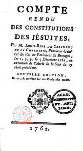 Compte rendu des Constitutions des Jésuites, les 1, 3, 4, 5 décembre 1761, en exécution de l'arrêt de la cour du 17 août précédent