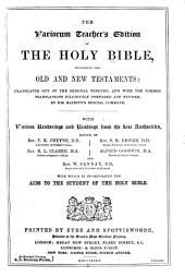 The Variorum Teacher's Edition of the Holy Bible: Containing the Old and New Testaments : Translated Out of the Original Tongues : and with the Former Translations Diligently Compared and Revised, by His Majesty's Special Command