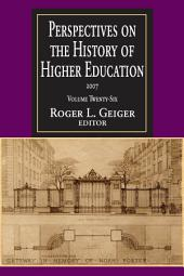 Perspectives on the History of Higher Education: Volume 26; Volume 2007