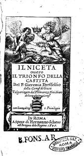 Il Niceta ouero il Trionfo della castità del P. Gieremia Dresselio della Comp.a di Giesù. Volgarizzata dal P. Vincenzo Finichiaro della medesima Comp.a