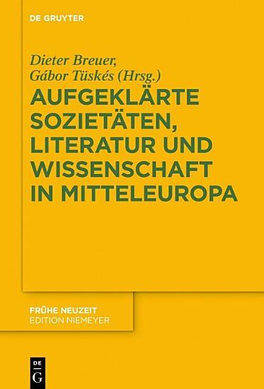 Aufgekl  rte Soziet  ten  Literatur und Wissenschaft in Mitteleuropa PDF