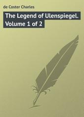The Legend of Ulenspiegel. Volume 1 of 2