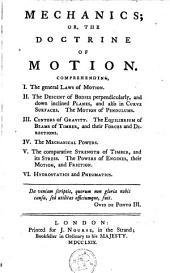 Mechanics, Or, The Doctrine of Motion ...
