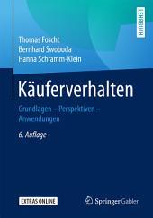 Käuferverhalten: Grundlagen - Perspektiven - Anwendungen, Ausgabe 6