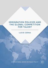 Immigration Policies and the Global Competition for Talent