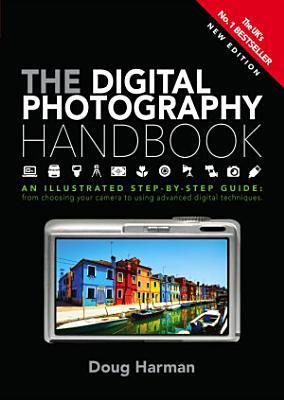 The Digital Photography Handbook PDF