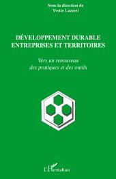 Développement durable, entreprises et territoires: Vers un renouveau des pratiques et des outils