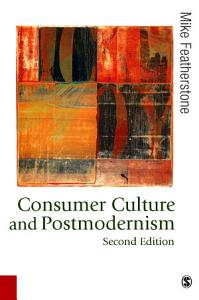 Consumer Culture and Postmodernism Book